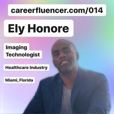 Ely Honore Healthcare Career Podcast Episode Miami Florida