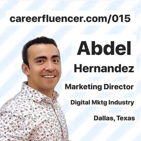 Abdel Hernandez Careerfluencer Podcast Episode Digital Marketing Career Dallas Texas