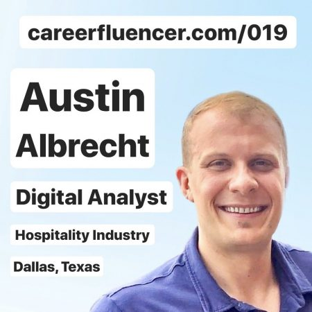 austin albrecht careerfluencer digital analyst career podcast episode hospitality industry dallas texas