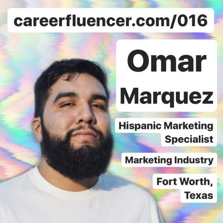 omar marquez hispanic marketing career podcast episode careerfluencer dallas fort worth texas