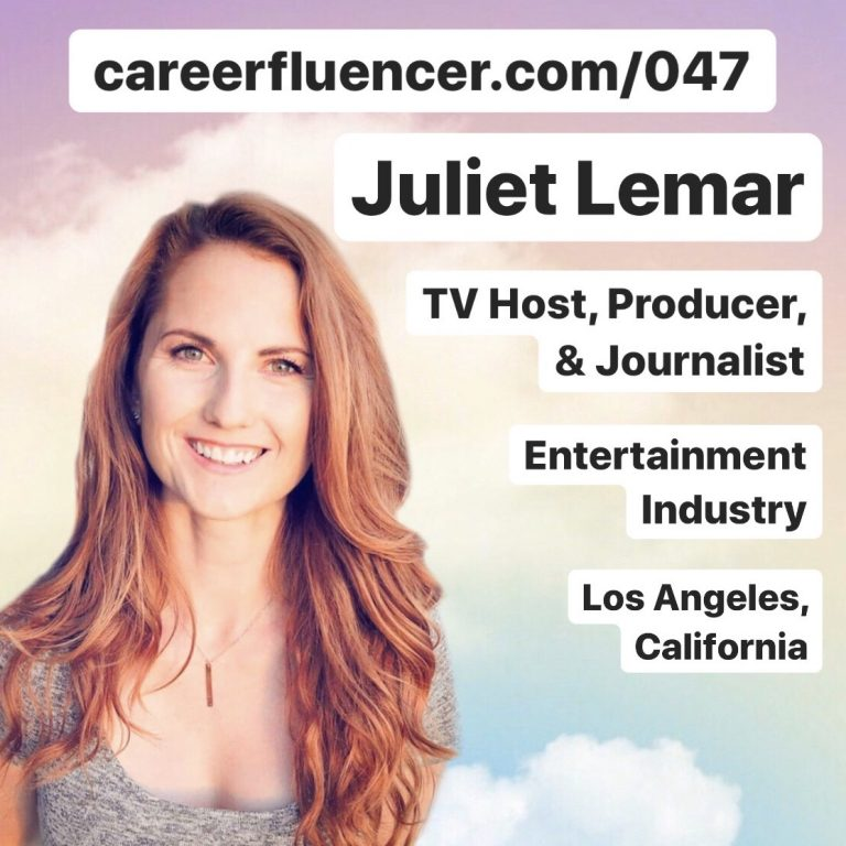 Juliet Lemar TV Host Producer Journalist Career Podcast Episode Los Angeles California Careerfluencer