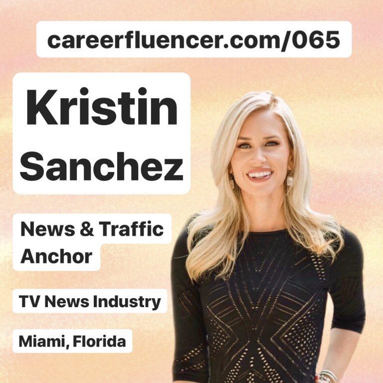 TV News Anchor Career Podcast Episode Kristin Sanchez Careerfluencer Miami Florida