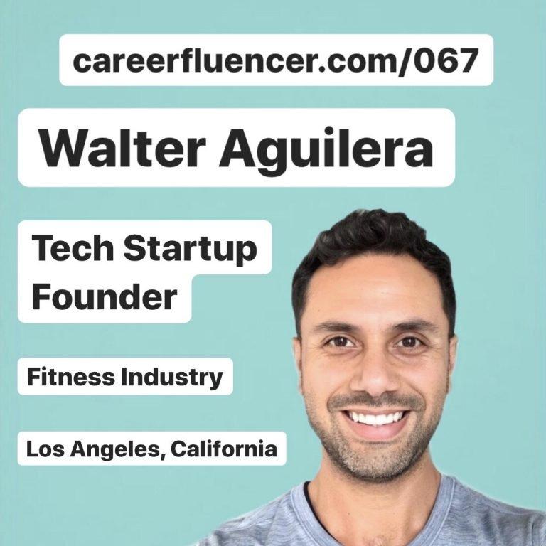 Tech Startup Founder Career Path Podcast Episode Walter Aguilera Careerfluencer