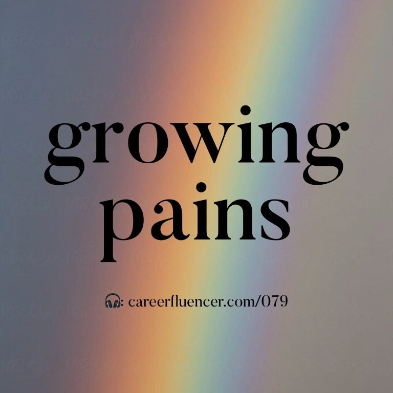 growing pains career growth podcast episode careerfluencer