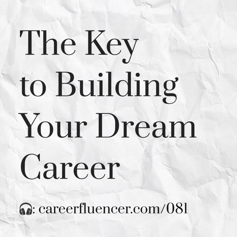 key to building your dream career - careerfluencer podcast episode