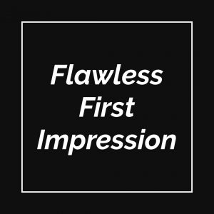 flawless first impression