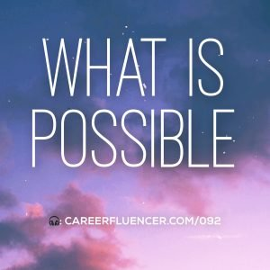what is possible careerfluencer podcast episode with cynthia heisch