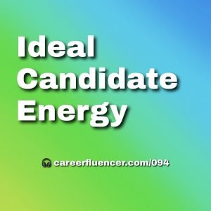 ideal candidate energy career podcast episode