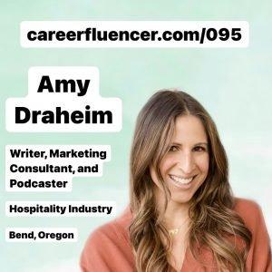 Amy Draheim podcast episode career advice Careerfluencer