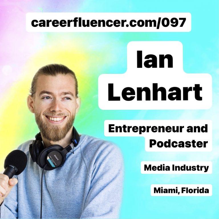 Ian Lenhart Podcast Careerfluencer