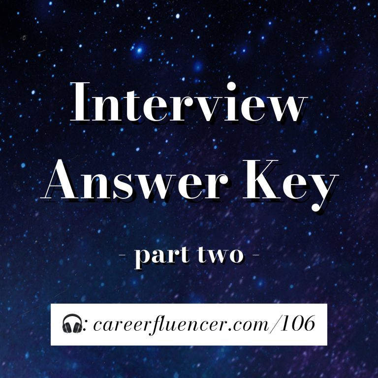 Interview Answer Key part two Careerfluencer podcast