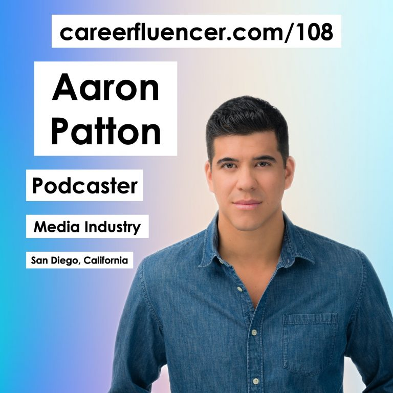 Aaron Patton Podcaster Episode Careerfluencer