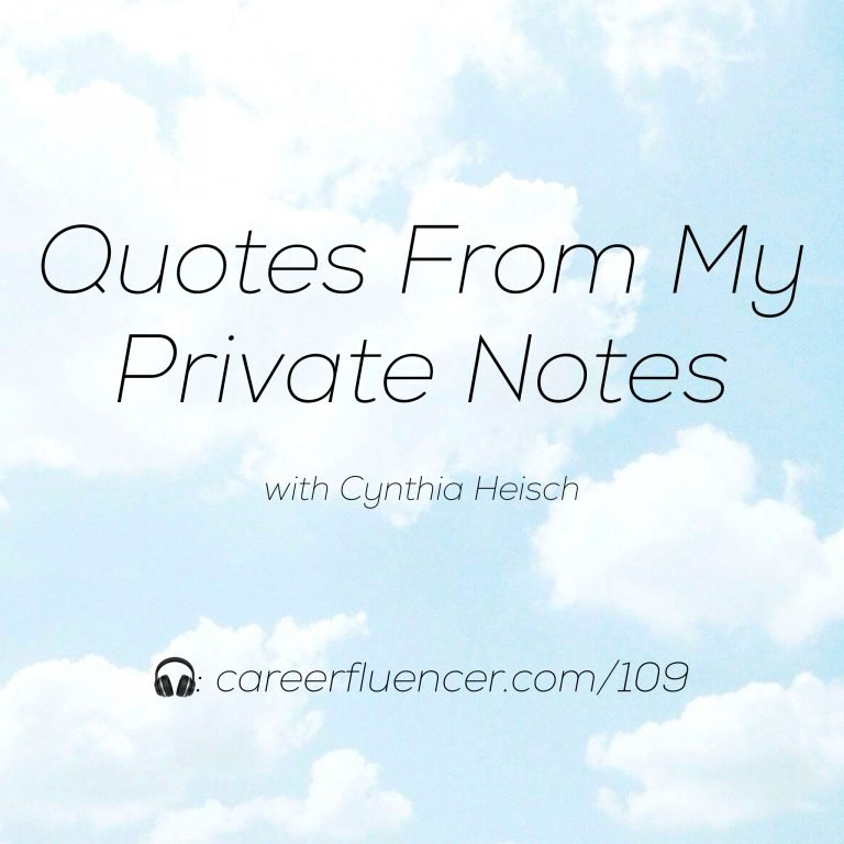 Quotes From Private Notes Cynthia Heisch Podcast Episode